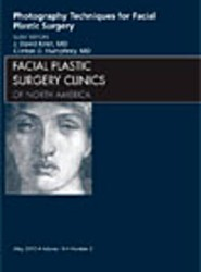 Photography Techniques for Facial Plastic Surgery, An Issue of Facial Plastic Surgery Clinics