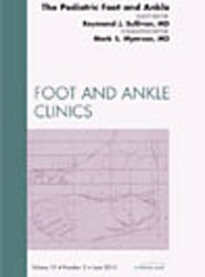 The Pediatric Foot and Ankle, An Issue of Foot and Ankle Clinics