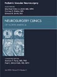 Pediatric Vascular Neurosurgery, An Issue of Neurosurgery Clinics