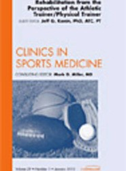 Rehabiliation from the Perspective of the Athletic Trainer/Physical Therapist, An Issue of Clinics in Sports Medicine