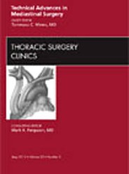Technical Advances in Mediastinal Surgery, An Issue of Thoracic Surgery Clinics