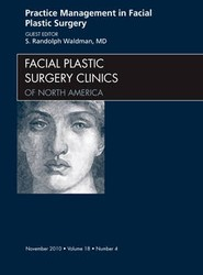 Practice Management for Facial Plastic Surgery, An Issue of Facial Plastic Surgery Clinics