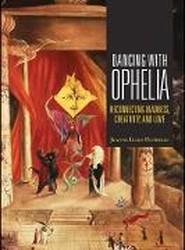 Dancing with Ophelia