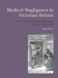 Medical Negligence in Victorian Britain