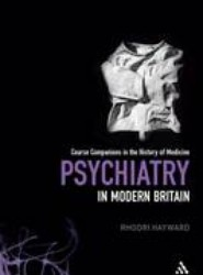 Psychiatry in Modern Britain