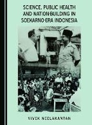 Science, Public Health and Nation-Building in Soekarno-Era Indonesia