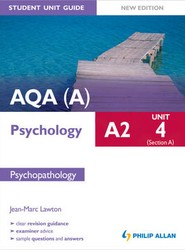 AQA(A) A2 Psychology Student Unit Guide: Psychopathology: Unit 4, section A
