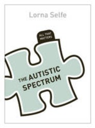 Autism Spectrum Disorder: All That Matters