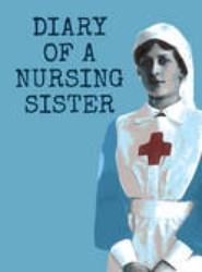 Eyewitness Accounts: Diary of a Nursing Sister