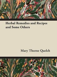 Herbal Remedies and Recipes and Some Others