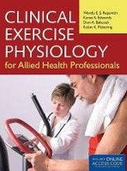 Clinical Exercise Physiology For Allied Health Professionals