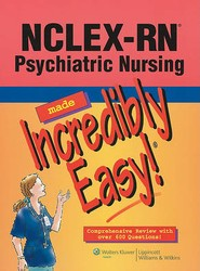NCLEX-RN® Psychiatric Nursing Made Incredibly Easy!