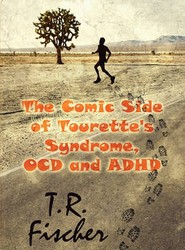 The Comic Side of Tourette's Syndrome, OCD and ADHD