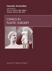 Vascular Anomalies, An Issue of Clinics in Plastic Surgery