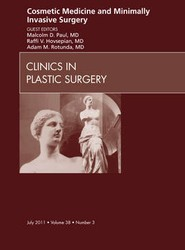 Cosmetic Medicine and Minimally Invasive Surgery, An Issue of Clinics in Plastic Surgery