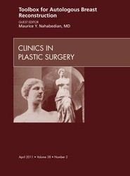 Toolbox for Autologous Breast Reconstruction, An Issue of Clinics in Plastic Surgery