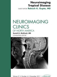 Neuroimaging Tropical Disease,  An Issue of Neuroimaging Clinics