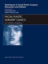 Techniques in Facial Plastic Surgery: Discussion and Debate, An Issue of Facial Plastic Surgery Clinics