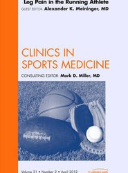 Leg Pain in the Running Athlete,  An Issue of Clinics in Sports Medicine