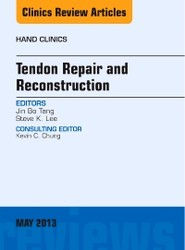 Tendon Repair and Reconstruction, An Issue of Hand Clinics