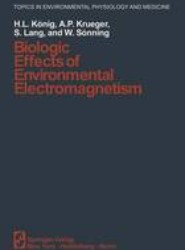 Biologic Effects of Environmental Electromagnetism