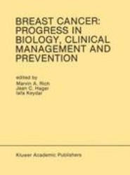 Breast Cancer: Progress in Biology, Clinical Management and Prevention