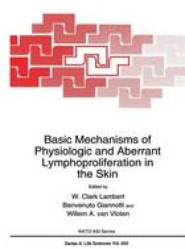 Basic Mechanisms of Physiologic and Aberrant Lymphoproliferation in the Skin