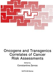 Oncogene and Transgenics Correlates of Cancer Risk Assessments