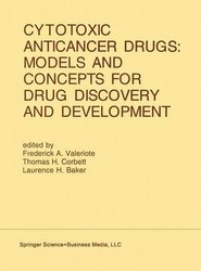 Cytotoxic Anticancer Drugs: Models and Concepts for Drug Discovery and Development