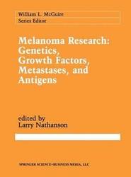 Melanoma Research: Genetics, Growth Factors, Metastases, and Antigens