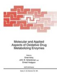 Molecular and Applied Aspects of Oxidative Drug Metabolizing Enzymes