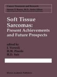 Soft Tissue Sarcomas: Present Achievements and Future Prospects