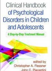 Clinical Handbook of Psychological Disorders in Children and Adolescents