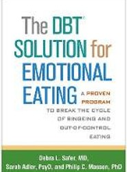 The DBT (R) Solution for Emotional Eating