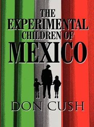 The Experimental Children of Mexico