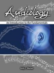 Audiology: An Introduction to the Fundamentals