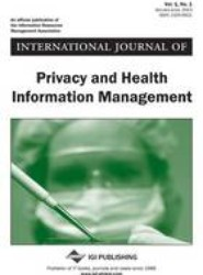 International Journal of Privacy and Health Information Management, Vol 1 ISS 1