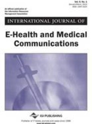 International Journal of E-Health and Medical Communications, Vol 4 ISS 1
