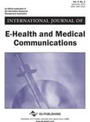 International Journal of E-Health and Medical Communications, Vol 4 ISS 2