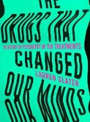 The Drugs That Changed Our Minds