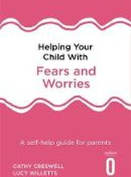 Helping Your Child with Fears and Worries