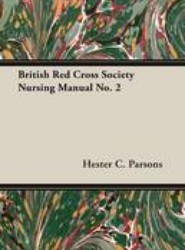 British Red Cross Society Nursing Manual No. 2