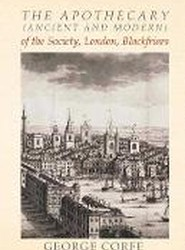 The Apothecary (Ancient and Modern) of the Society, London, Blackfriars