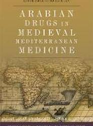 Arabian Drugs in Early Medieval Mediterranean Medicine