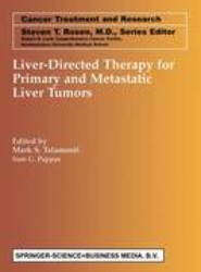 Liver-Directed Therapy for Primary and Metastatic Liver Tumors