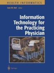 Information Technology for the Practicing Physician
