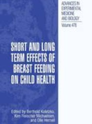 Short and Long Term Effects of Breast Feeding on Child Health