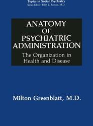 Anatomy of Psychiatric Administration