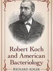 Robert Koch and American Bacteriology