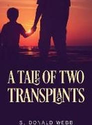 A Tale of Two Transplants